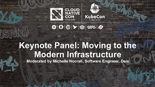 Keynote Panel: Moving to the Modern Infrastructure - moderated by Michelle Noorali
