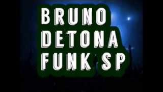 CANAL BRUNO DETONA FUNK SP
