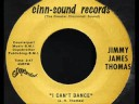 Jimmy James Thomas - I Can&#039;t Dance