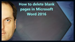 How to delete blank pages in Microsoft Word 2016