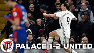 CRYSTAL PALACE 1-2 MANCHESTER UNITED | POGBA AND ZLATAN MAGIC GOALS