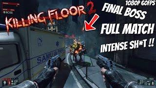 Killing Floor 2 INTENSE Multiplayer Gameplay on BURNING PARIS (FULL MATCH / FINAL BOSS) 1080p 60fps