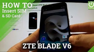ZTE Blade V6 - How to Insert SIM card and Micro SD card in ZTE Blade