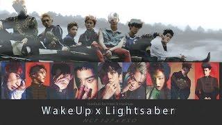 NCT 127 x EXO - Wake Up/Lightsaber (MashUp)