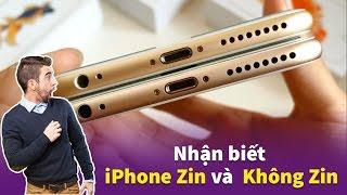 Cách nhận biết iPhone Zin Và Không Zin Cực đơn giản.