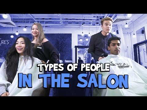 Types Of People In The Salon | wahbanana