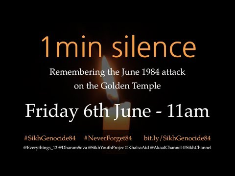 1min Silence for June 1984 Amritsar Attack #SikhGenocide84