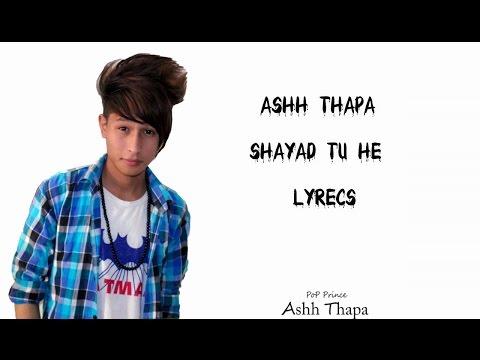 download lagu Ashh Thapa - Shayad Tu He gratis