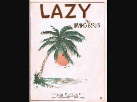Irving Berlin - Lazy