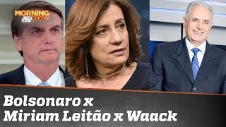 Bolsonaro x Miriam Leitão x Waack: entenda a polêmica