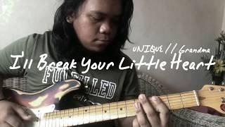 I'll Break Your Little Heart • UNIQUE // Grandma | Cover