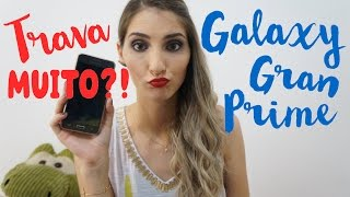 ::: Galaxy Gran Prime TRAVA MUITO?!   por Nayara Morrone