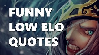 FUNNY LOW ELO QUOTES