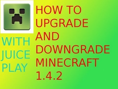 How To DownGrade Or Upgrade Minecraft Version 1.4.2 Mac