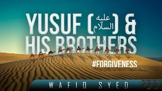 Yusuf & His Brothers  ┇ #Forgiveness ┇ by Wafiq Syed ┇ TDR Production ┇