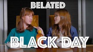 Belated black day ft. RIA || SINGLE LIFE / JOMBLO
