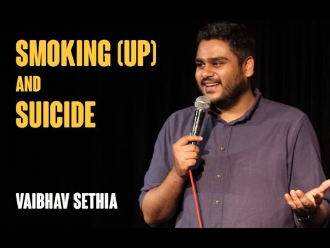 Smoking (up) & Suicide | Stand up comedy by Vaibhav Sethia thumbnail