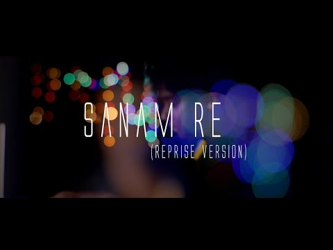 Sanam Re | Reprise Version| Title Song | Ashok Singh| Arijit Singh| Mithoon