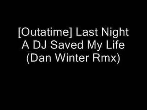 [Outatime] Last Night A DJ Saved My Life (Dan Winter Rmx)