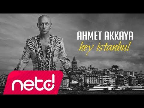 Ahmet Akkaya - Hey İstanbul