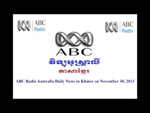 ABC Radio Australia Daily News in Khmer on November 30, 2013