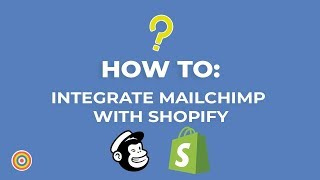 How To Integrate Your MailChimp Account With Shopify - E-commerce Tutorials