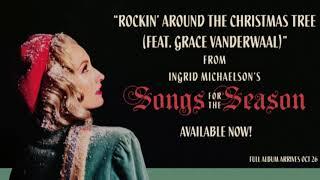 Ingrid Michaelson Rockin 39 Around The Christmas Tree Feat Grace Vanderwaal