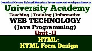 L20:Web Technology,HTML 5,Introduction to HTML,HTML Form design  tag,Text box by University Academy