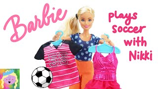 Play Dress Up With Barbie For A Game Of Soccer With Her Friend Nikki