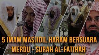 5 IMAM MASJIDIL HARAM BERSUARA MERDU - SURAH AL-FATIHAH