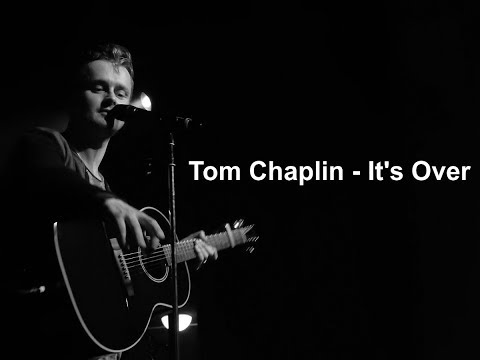Tom Chaplin - Its Over