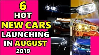 6 Hot New Car Launching in August 2019 | upcoming cars in india 2019 | ASY