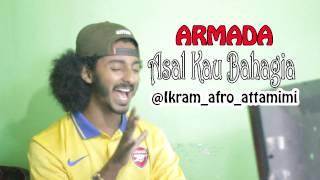 Armada - Asal Kau Bahagia (parody)