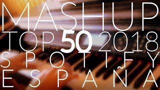 MASHUP TOP 50 2018 by Spotify Spain (Piano Cover) - chpianocovers