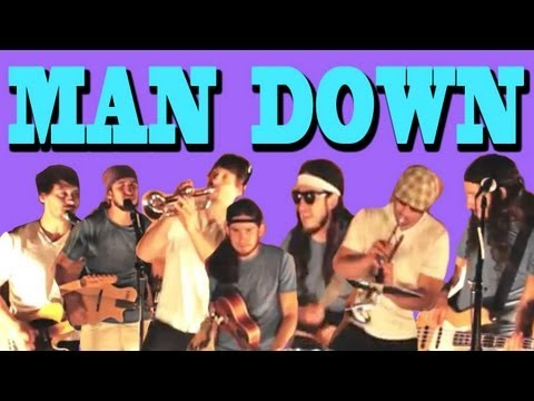 Man Down - [Walk off the Earth] Rihanna Cover Music Videos