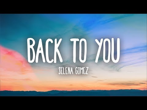Download Selena Gomez  Back To You Lyrics