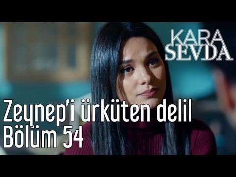 Kara Sevda 54. Bölüm - Zeynep'i Ürküten Delil