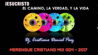 MERENGUE CRISTIANO MIX 004   2017 DJ CRISTI@NO D@NIEL P@EZ