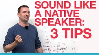 3 important tips for pronouncing English words like a native speaker
