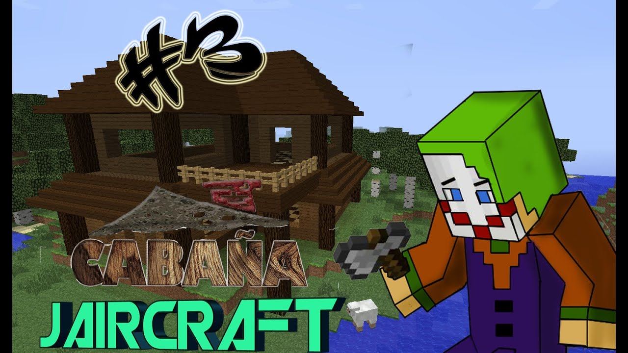 Como hacer una caba a jaircraft 3 minecraft youtube - Como construir una cabana ...
