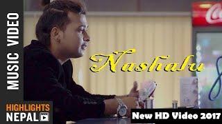 Nasalu - New Nepali Pop Song 2017/2074 | Sunil B.K, Sidhu Dhamala Ft. Barsha RL Thakuri