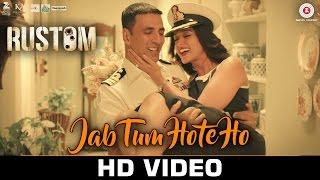 Jab Tum Hote Ho - Rustom | Akshay Kumar & Ileana D'cruz | Shreya Ghoshal | Ankit Tiwari