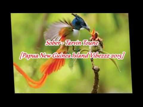 Sober - Tarvin Toune [Papua New Guinea Island Vibezzz 2015]