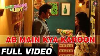 Ab Mein Kya Karoon Video Song