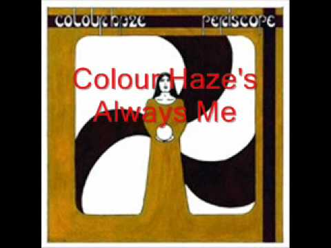 Colour Haze - Always Me