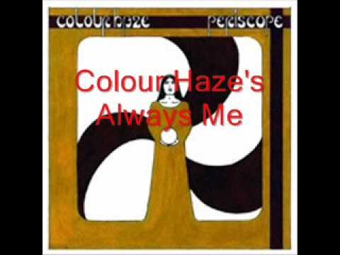 Colour Haze - Always Me