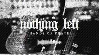NOTHING LEFT - Hands of Death (audio)