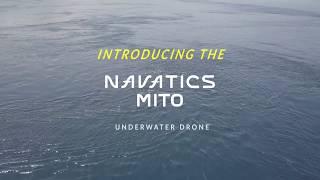 Introducing the Best Recreational Underwater Drone- Navatics MITO