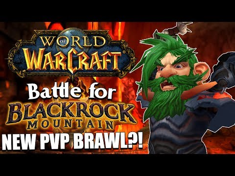 Battle for Blackrock Mountain – A New PVP Brawl?! | World of Warcraft Legion
