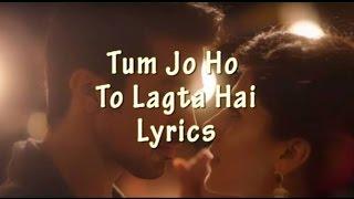 Tum Ho Toh Lagta Hai Lyrics Video Song | Amaal Mallik Feat. Shaan | Taapsee Pannu, Saqib Saleem